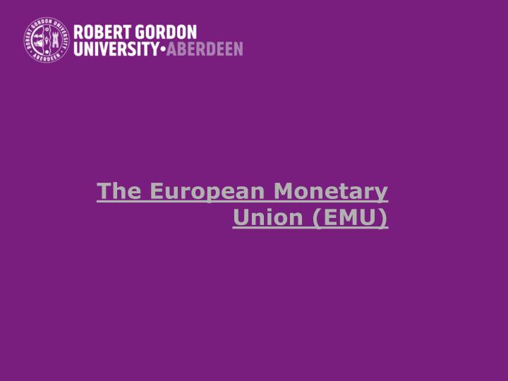 The european monetary union emu