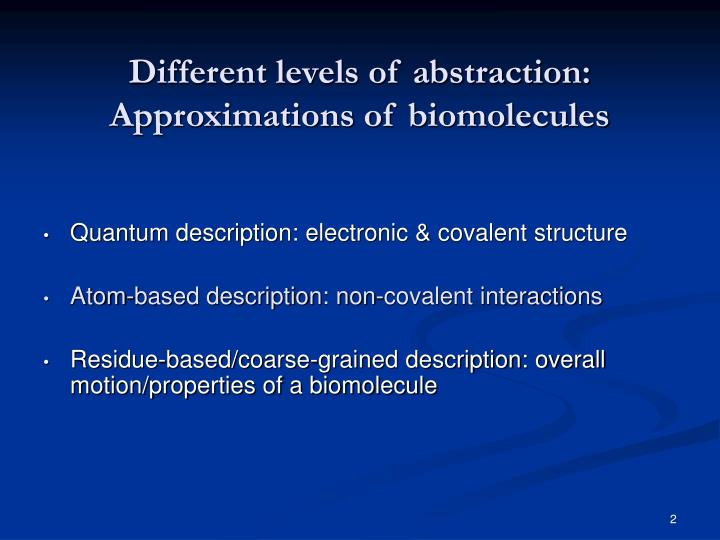 Different levels of abstraction approximations of biomolecules