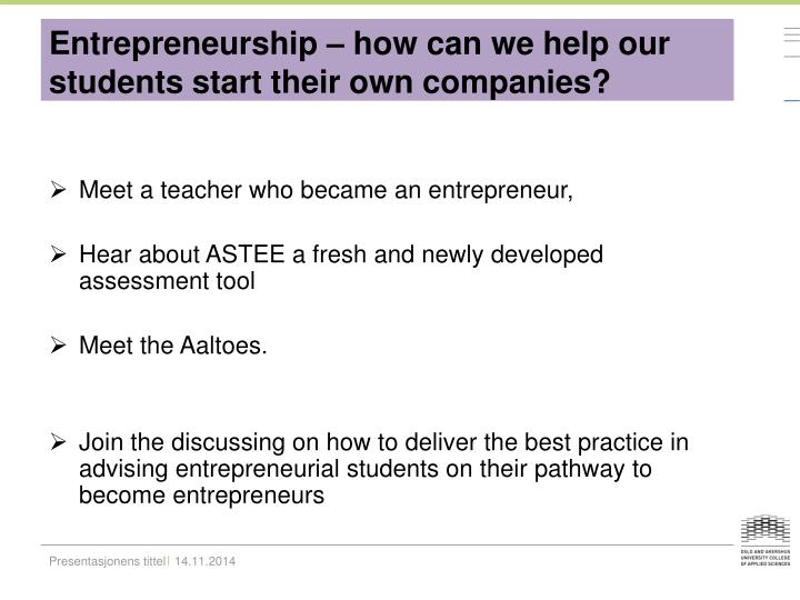 Entrepreneurship – how can we help our students start their own companies?