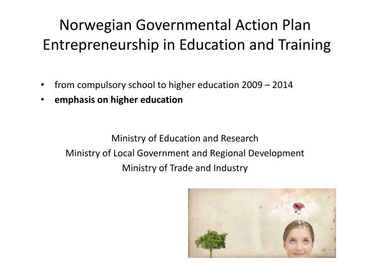 Norwegian governmental action plan entrepreneurship in education and training