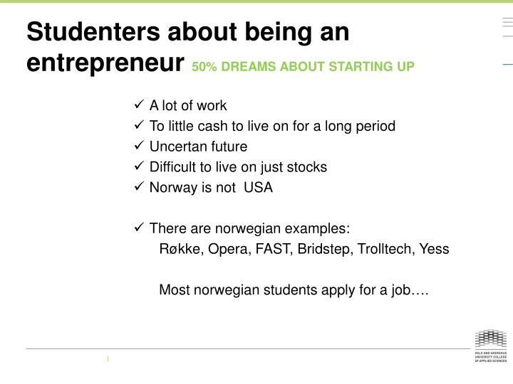 Studenters about being an entrepreneur 50 dreams about starting up