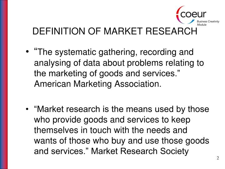 DEFINITION OF MARKET RESEARCH