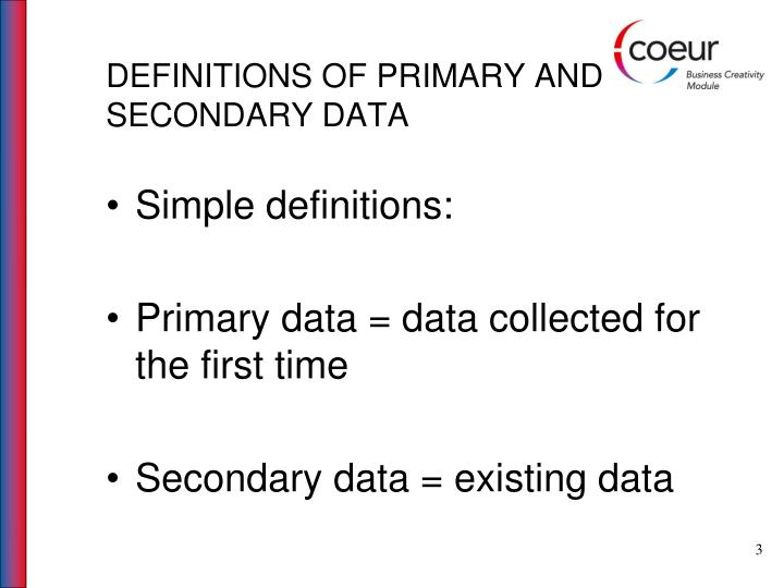 DEFINITIONS OF PRIMARY AND SECONDARY DATA
