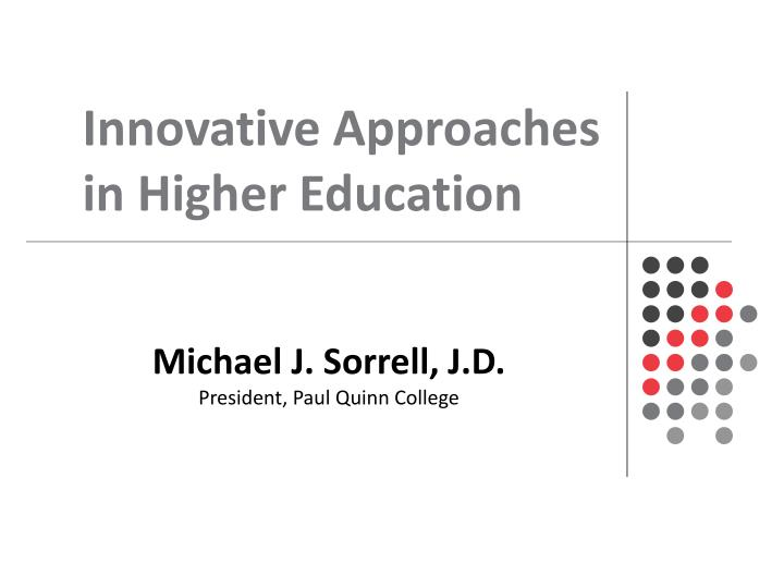 Innovative Approaches in Higher Education