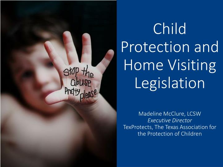 Child Protection and Home Visiting Legislation