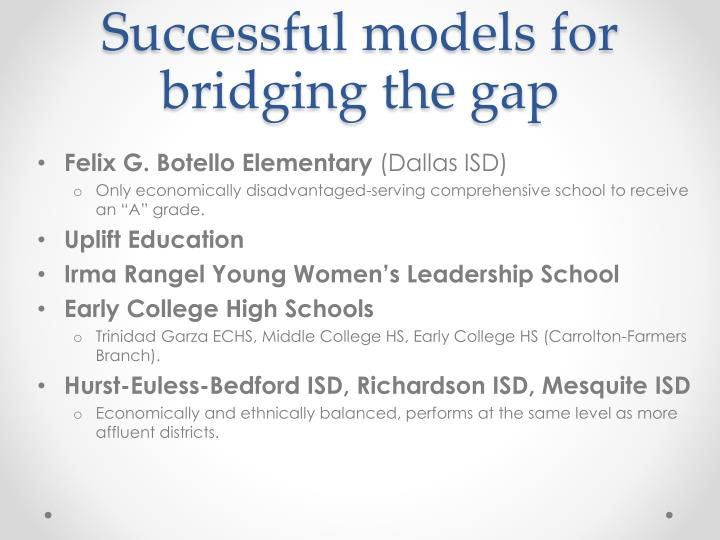 Successful models for bridging the gap