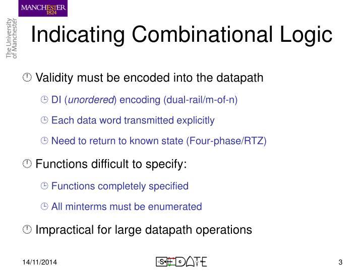 Indicating Combinational Logic