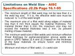 limitations on weld size aisc specifications j2 2b page 16 1 95