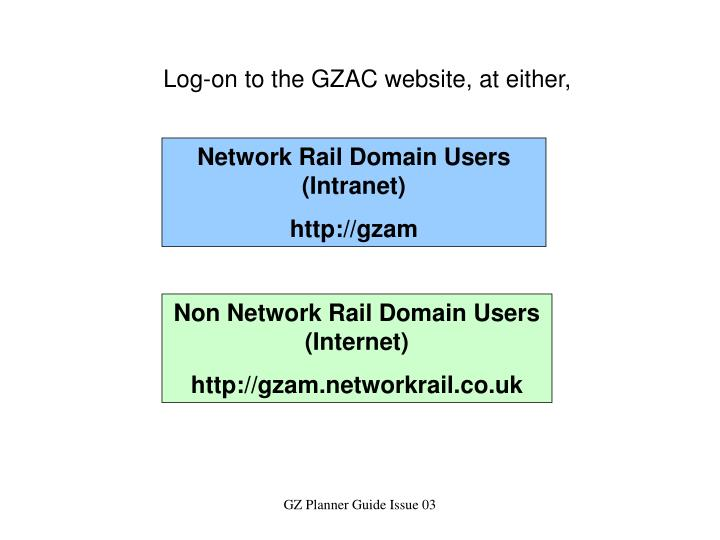 Log-on to the GZAC website, at either,
