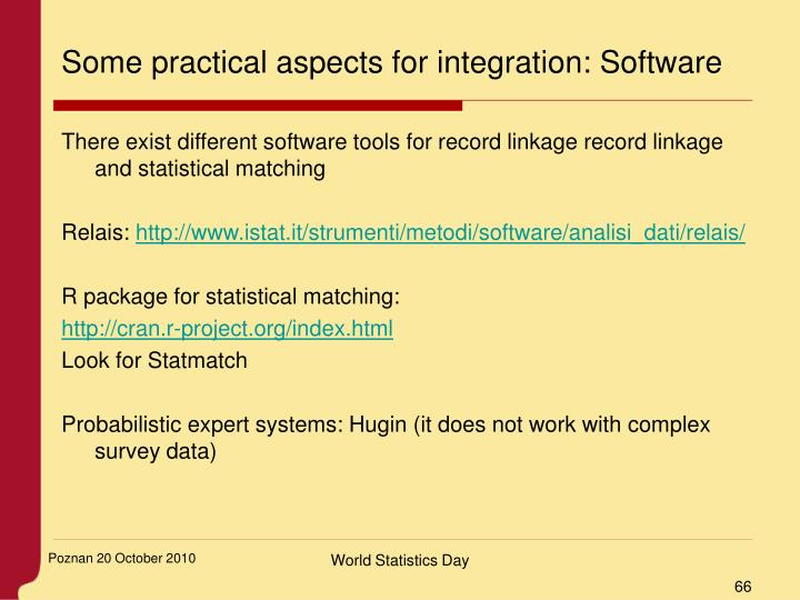 Some practical aspects for integration: Software
