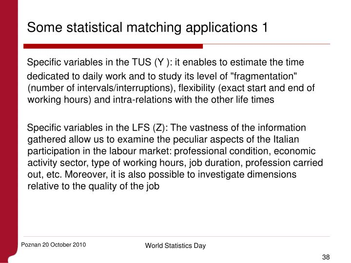 Some statistical matching applications 1