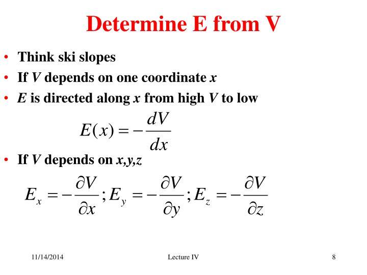 Determine E from V