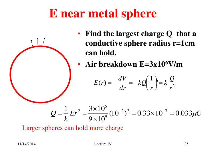 E near metal sphere