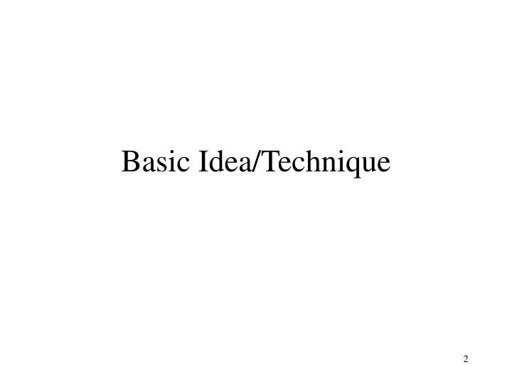 Basic Idea/Technique