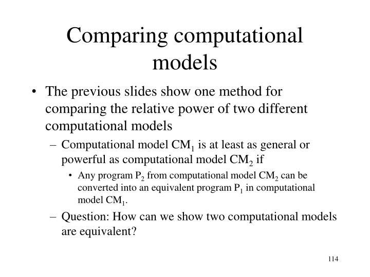 Comparing computational models
