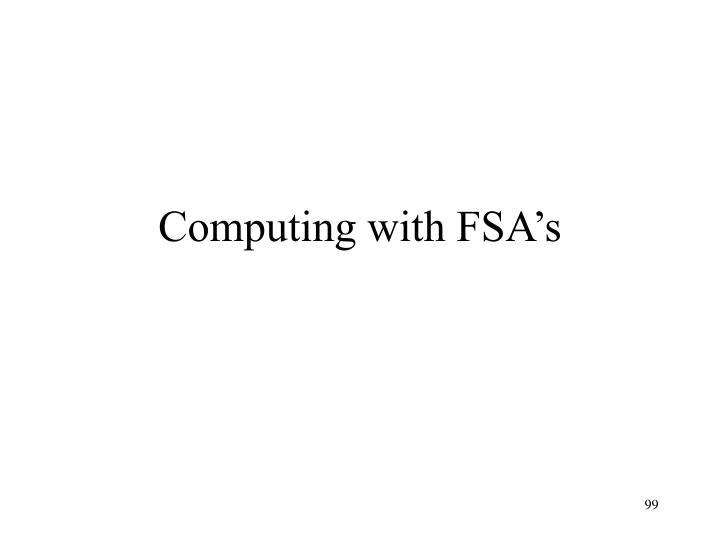 Computing with FSA's