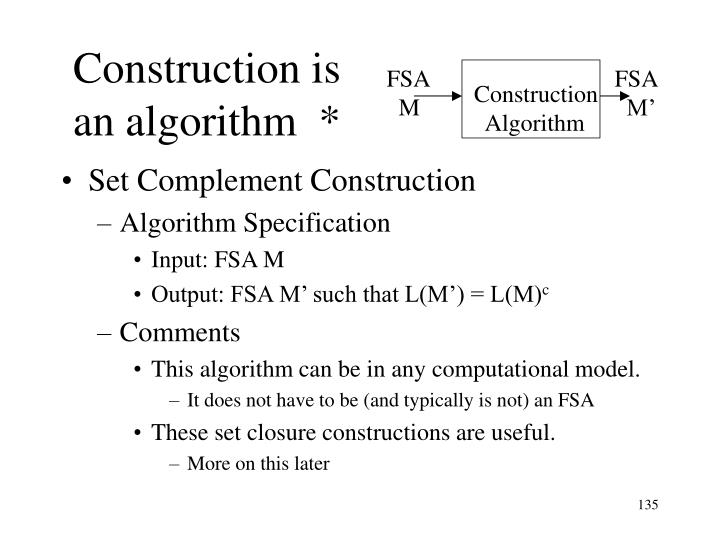 Construction is an algorithm  *