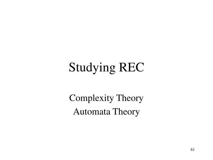 Studying REC