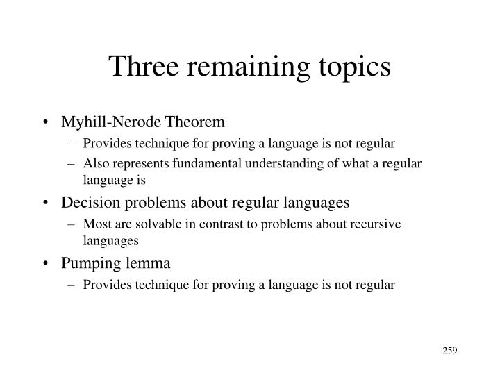 Three remaining topics