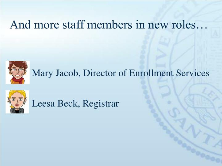 And more staff members in new roles…