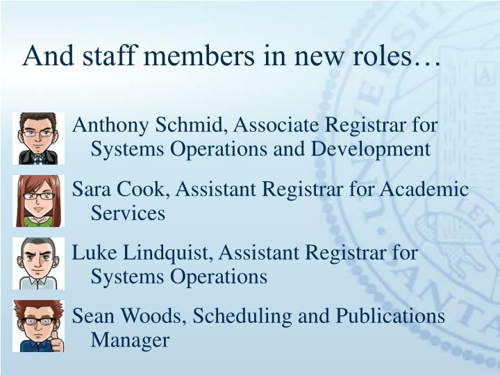 And staff members in new roles…