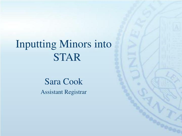 Inputting Minors into STAR