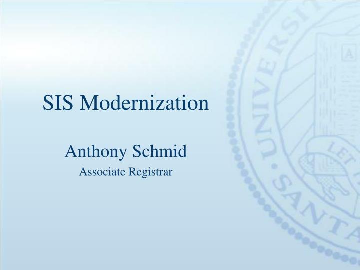 SIS Modernization