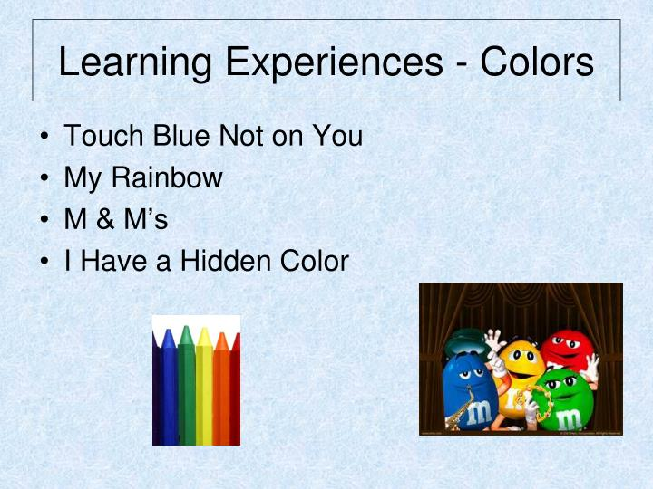 Learning Experiences - Colors