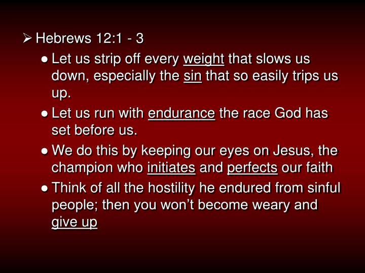 Hebrews 12:1 - 3