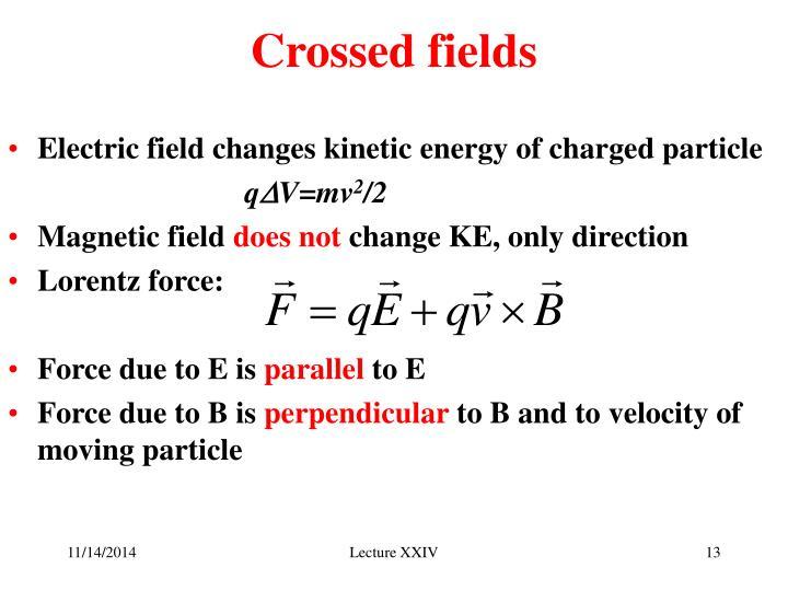 Crossed fields