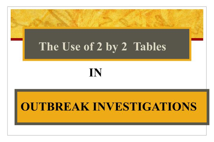 The Use of 2 by 2  Tables