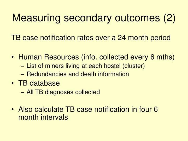 Measuring secondary outcomes (2)