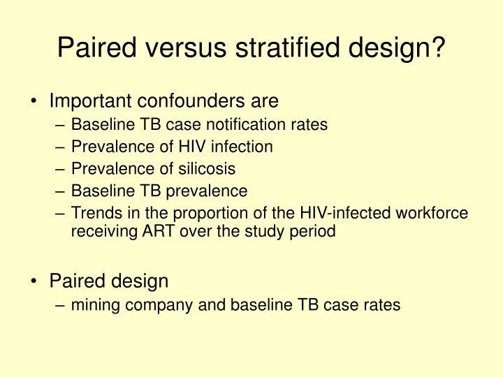 Paired versus stratified design?