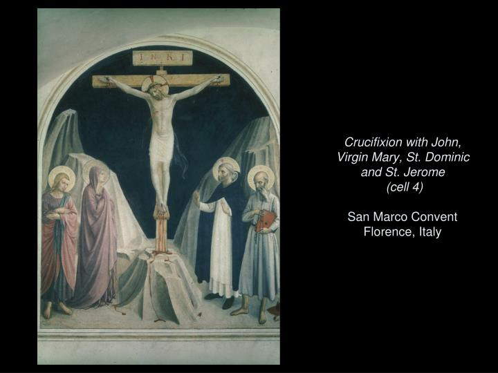 Crucifixion with John, Virgin Mary, St. Dominic and St. Jerome