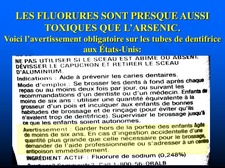 LES FLUORURES SONT PRESQUE AUSSI TOXIQUES QUE L'ARSENIC.