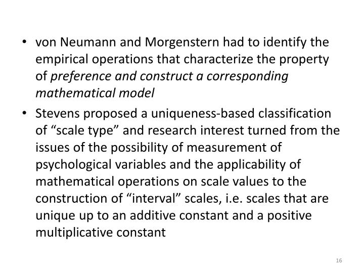 von Neumann and Morgenstern had to identify the empirical operations that characterize the property of
