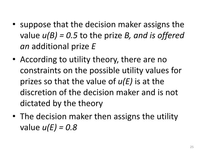 suppose that the decision maker assigns the value