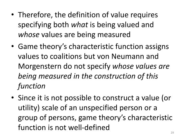 Therefore, the definition of value requires specifying both