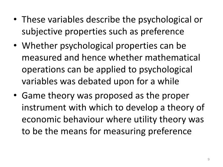 These variables describe the psychological or subjective properties such as preference