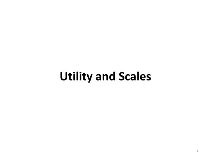 Utility and Scales