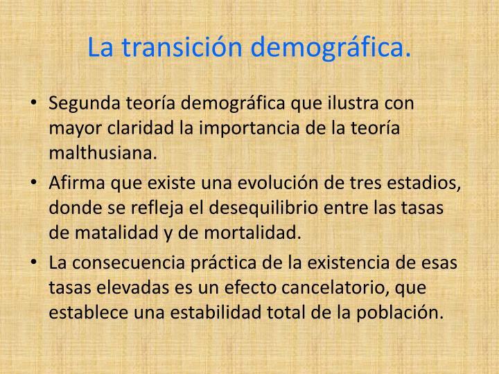 La transición demográfica.
