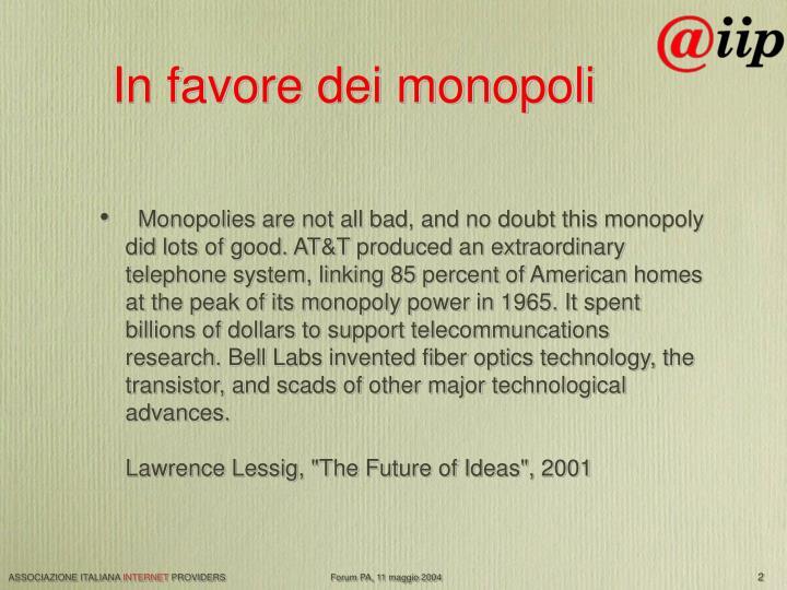In favore dei monopoli