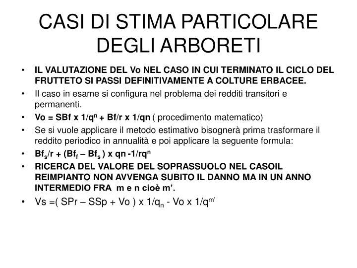 CASI DI STIMA PARTICOLARE DEGLI ARBORETI