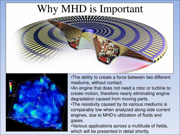 Why MHD is Important