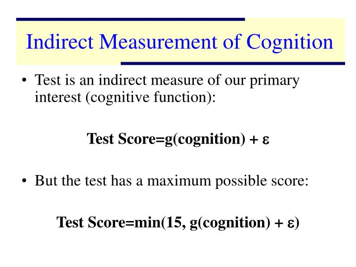 Indirect Measurement of Cognition