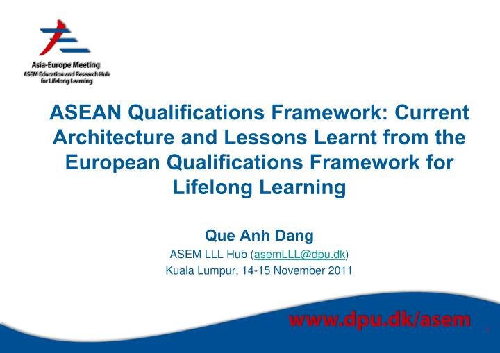 ASEAN Qualifications Framework: Current Architecture and Lessons Learnt from the European Qualifications Framework for Lifelong Learning