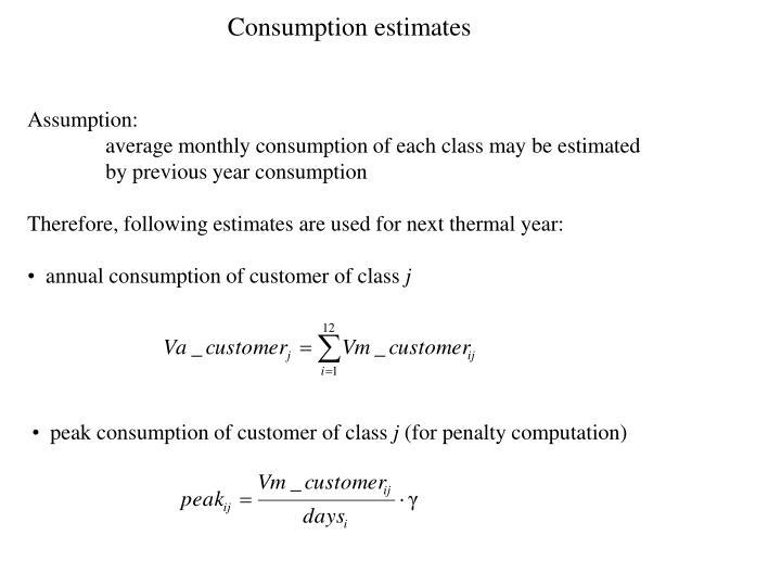 Consumption estimates