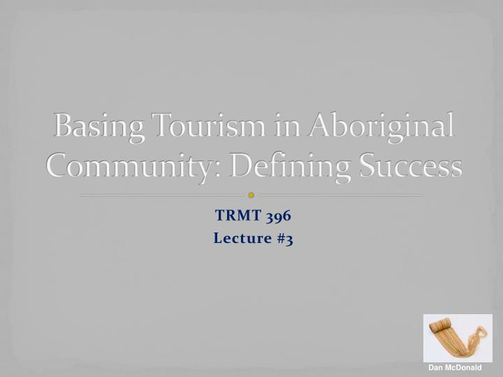 Basing tourism in aboriginal community defining success
