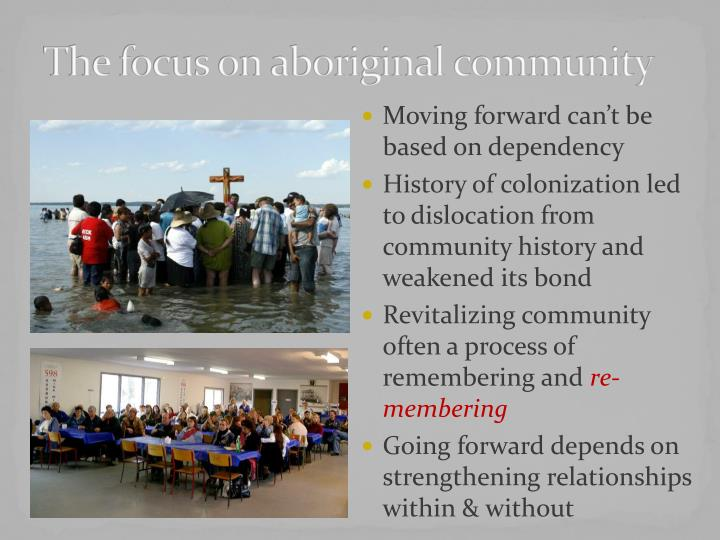 The focus on aboriginal community