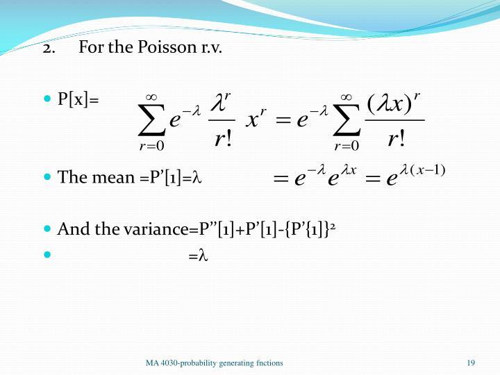 2.     For the Poisson r.v.